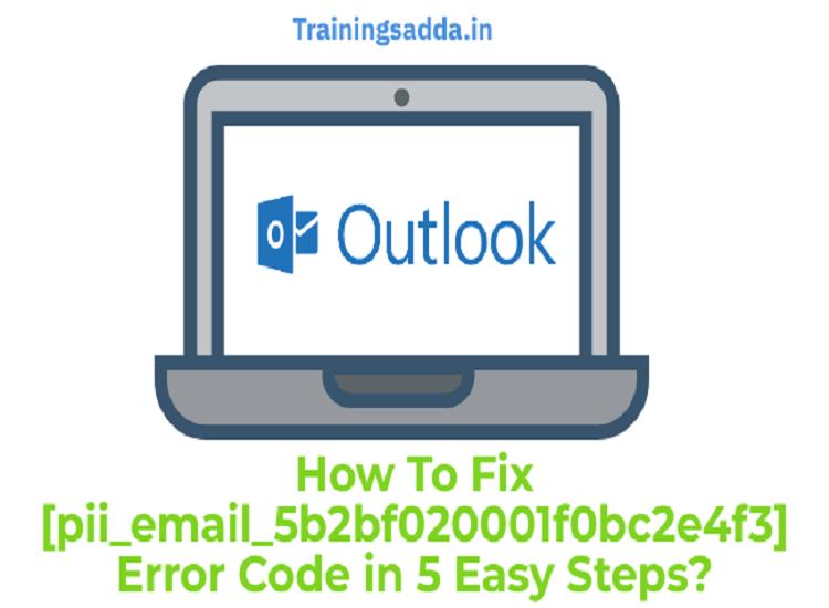 How To Fix [pii_email_5b2bf020001f0bc2e4f3] Error Code in 5 Easy Steps