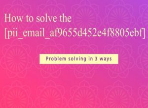 [pii_email_af9655d452e4f8805ebf] error